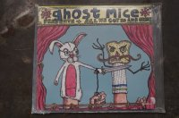 GHOST MICE /  ALL WE GOT IS EACH OTHER+DEATH AND HATRED TO MANKIND  CD