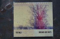 THE WILD  / DREAMS ARE MAPS  CD