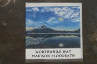 WORTHWHILE WAY &  MADISON BLOODBATH / split  CD