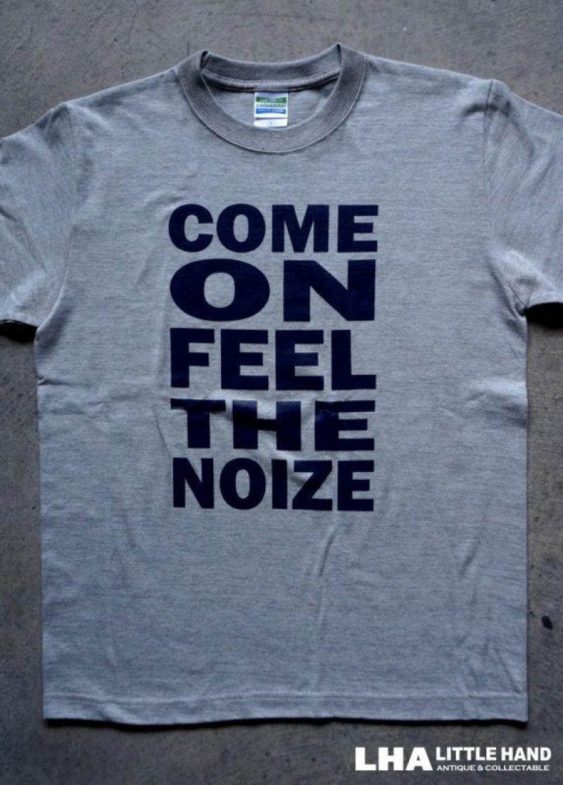画像1: LHA 【LITTLE HAND】 ORIGINAL Tシャツ COME ON FEEL THE NOIZE