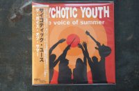 PSYCHOTIC YOUTH / THE VOICE OF SUMMER CD