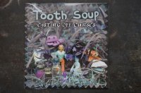 TOOTH SOUP /  CASTING OFF CURSES  CD