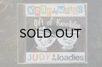 NEER DO WELLS /JUDY & THE LOADIES / GIFT OF KNOWLEDGE Split  CD