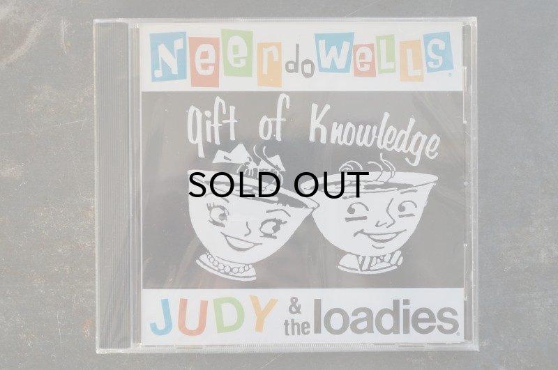 画像1: NEER DO WELLS /JUDY & THE LOADIES / GIFT OF KNOWLEDGE Split  CD