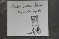 ANDREW JACKSON JIHAD / ONLY GOD CAN JUDGE ME    CD