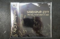 SANDSPUR CITY  / HEY KID,YOUR DAD'S A DICK CD