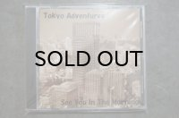 TOKYO ADVENTURE / SEE YOU IN THE MORNING   CD