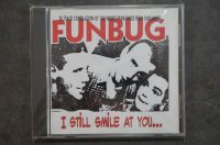 FUNBUG / I STILL SMILE AT YOU   CD
