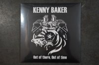KENNY BAKER / OUT OF THERE, OUT OF TIME CD