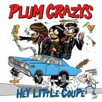 PLUM CRAZYS  /  HEY LITTLE COUPE  CD