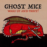 GHOST MICE  / WAKE UP AND FIGHT !   CD