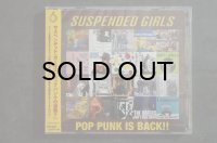 SUSPENDED GIRLS  /  POP PUNK IS BACK! (ポップパンクの逆襲)  CD