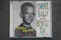 SWEET BABY / BRENETS T.V.  / Hello Again Split  CD (USED)