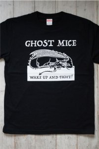 GHOST MICE / WAKE UP AND FIGHT !   Tシャツ (ブラック)