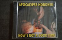 APOCALYPSE HOBOKEN / NOW'S NOT A GOOD TIME  CD