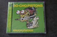SO-CHO PISTONS  /KNUCLEHEADS   CD